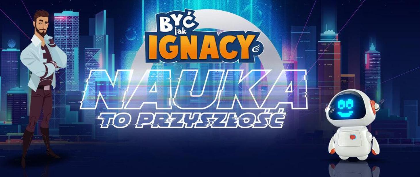 """""""Być jak Ignacy"""""""